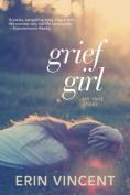 Grief Girl: My True Story