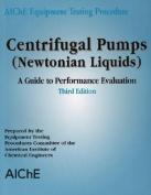 AIChE Equipment Testing Procedure - Centrifugal Pumps (Newtonian Liquids)