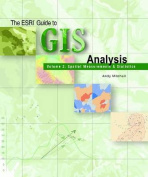 The ESRI Guide to GIS Analysis, Volume 2