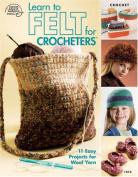 Learn to Felt for Crocheters