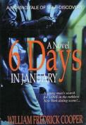 Six Days in January: A Novel