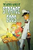 The Weirdly World of Strange Eggs