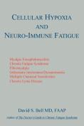 Cellular Hypoxia and Neuro-Immune Fatigue