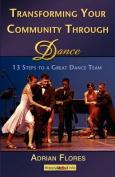 Transforming Your Community Through Dance