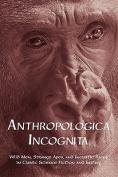 Anthropologica Incognita