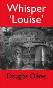 Whisper 'Louise'