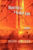 Departing Through A Broken Gate