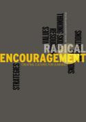 Radical Encouragement