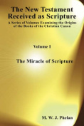 The New Testament Received as Acripture: A Series of Volumes Examining the Origins of the Books of the Christian Canon