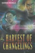 Harvest of Changelings