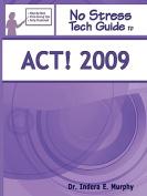 No Stress Tech Guide To ACT! 2009