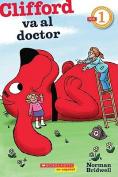 Clifford Va al Doctor: (Spanish Language Edition Of Scholastic Reader Level 1 [Spanish]