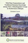 Wild Plant Nomenclature and Traditional Botanical Knowledge Among Three Ethnolinguistic Groups in Northwestern Ethiopia