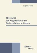 Effektivit T Des Vergaberechtlichen Rechtsschutzes in Ungarn [GER]