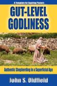 Gut-Level Godliness