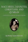 Maccabees, Zadokites, Christians, and Qumran