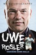 Uwe Rosler - My Autobiography