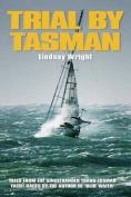 Trial by Tasman