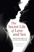 The Secret Life of Love and Sex