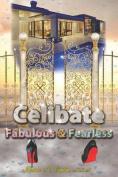 Celibate Fabulous & Fearless
