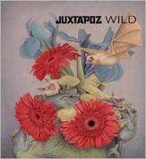Juxtapoz Wild