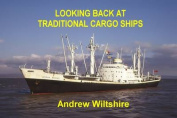 Looking Back at Traditional Cargo Ships