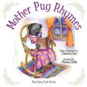 Mother Pug Rhymes