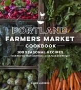 Portland Farmers Market Cookbook