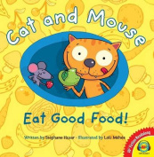 Cat and Mouse Eat Good Food!