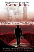 Walking Across the Bridge