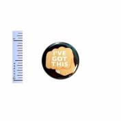 Funny Button I've Got This Tough Guy Joke Pin Random Geekery Pinback Gift 2.5cm